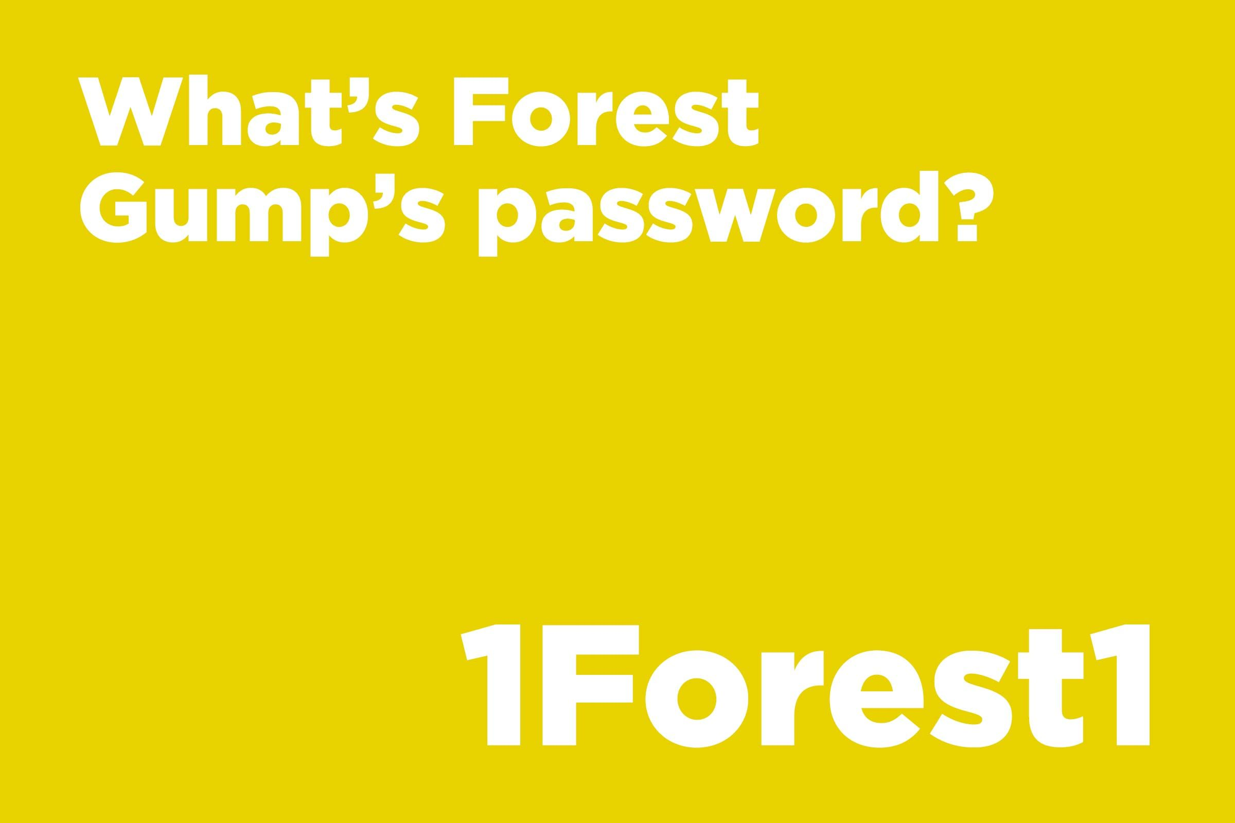 What's Forest Gump's password?