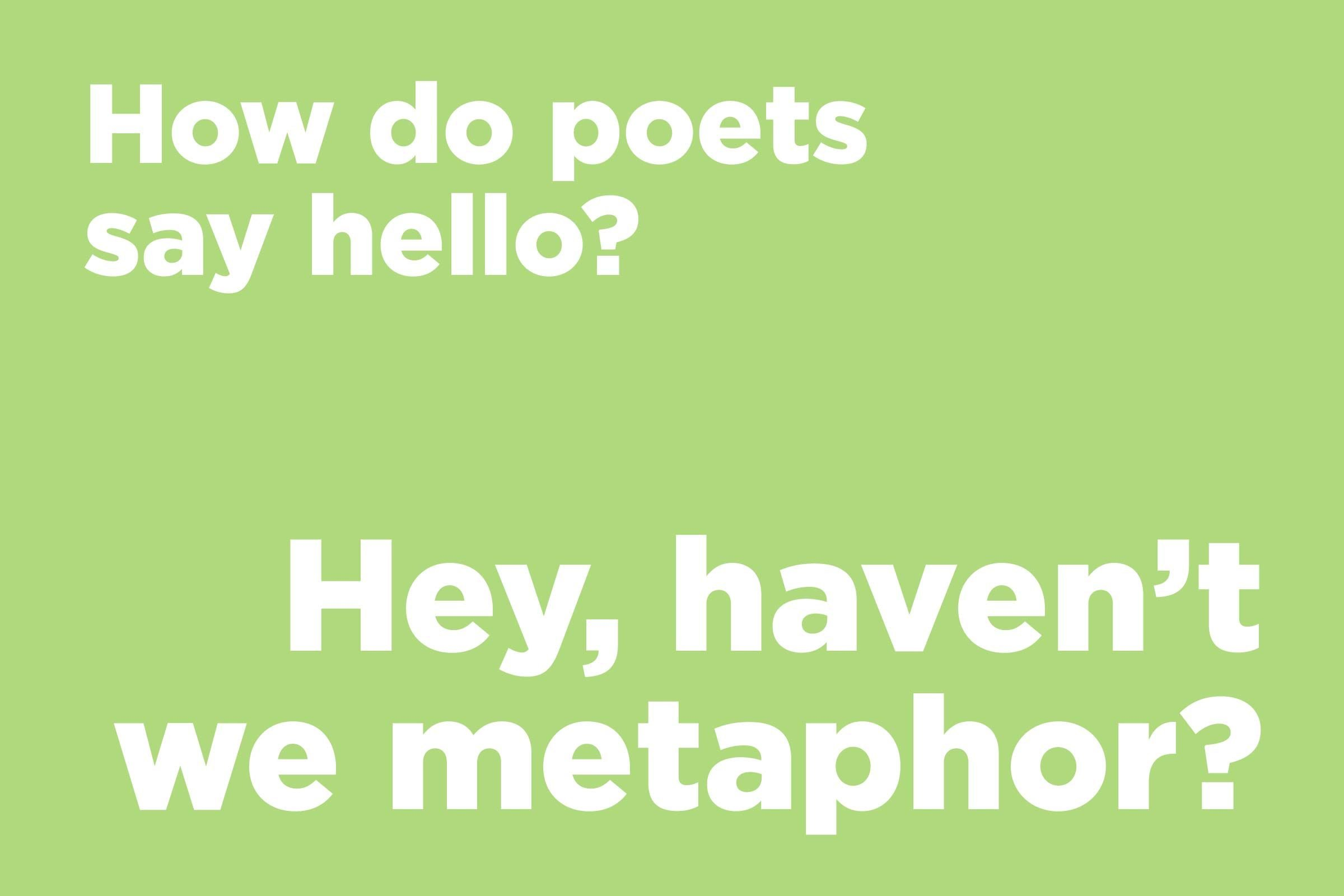 How do poets say hello?