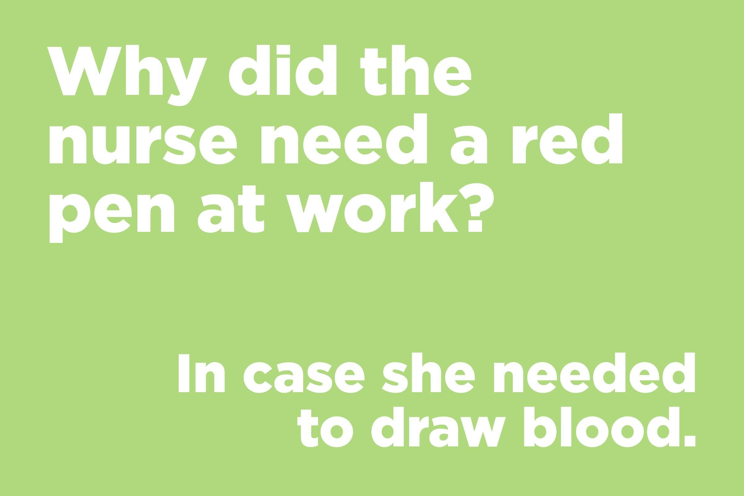 Image of: Most Hilarious Why Did The Nurse Need Red Pen At Work Readers Digest Short Jokes Anyone Can Remember Readers Digest