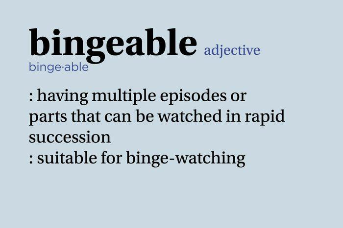 bingeable