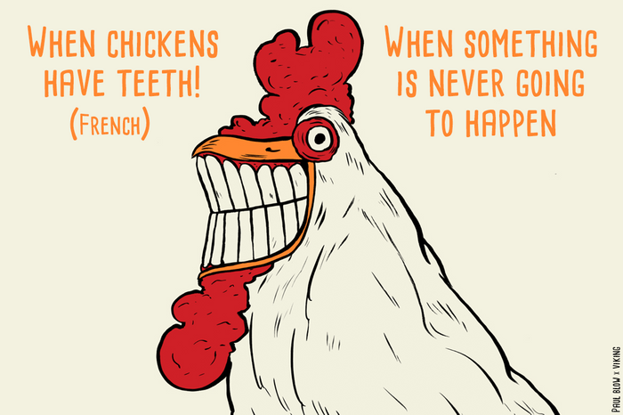 when chickens have teeth