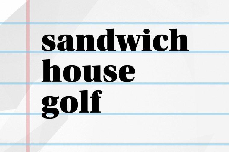 sandwich house golf