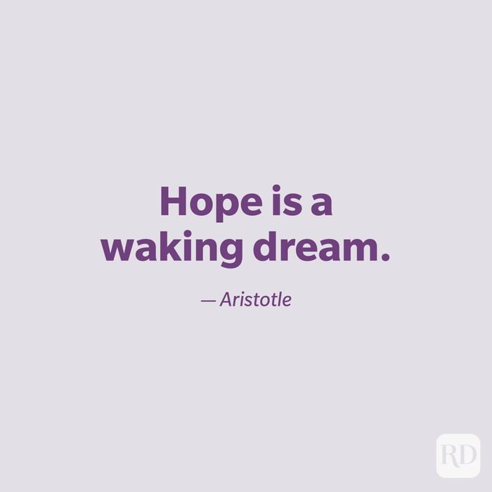 """""""Hope is a waking dream."""" —Aristotle."""