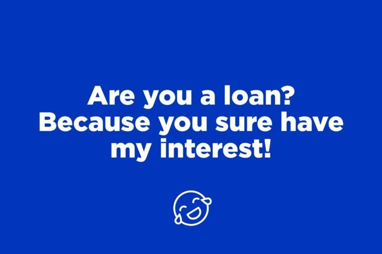loan interest pick up line
