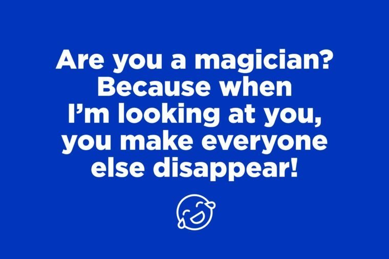 magician pick up line