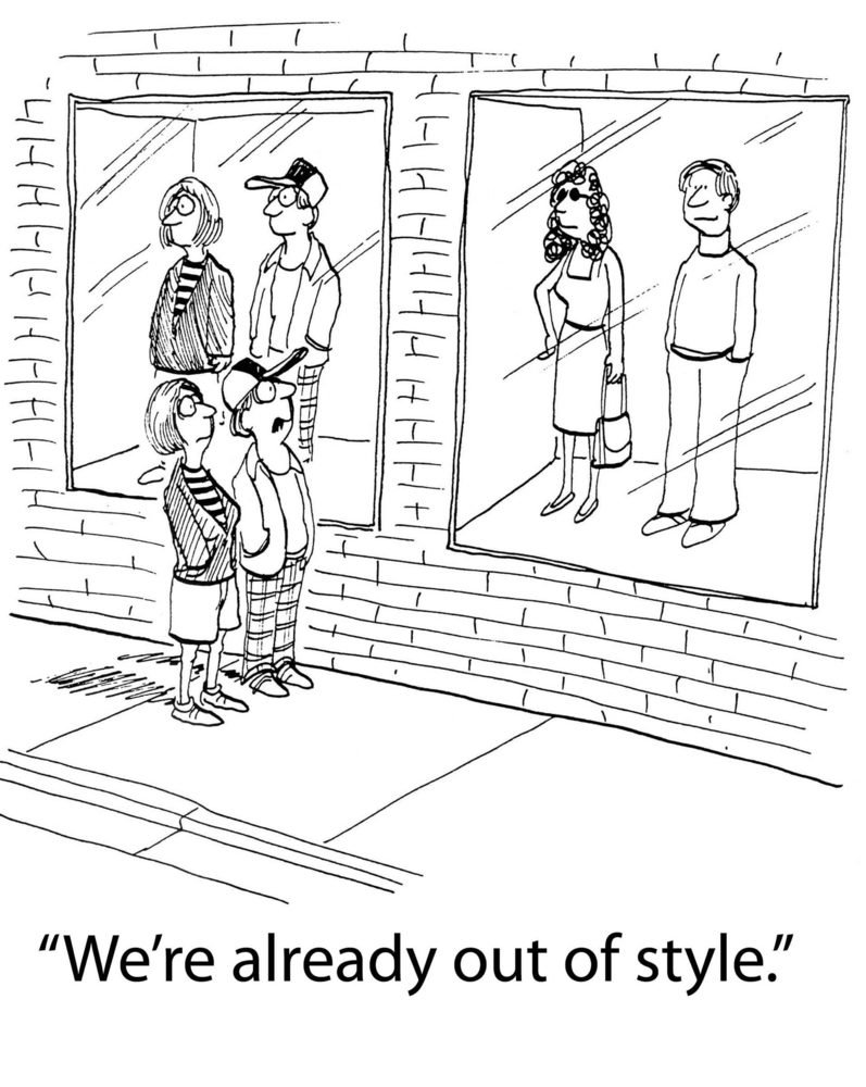 """The husband says to the wife, """"We're already out of style""""."""