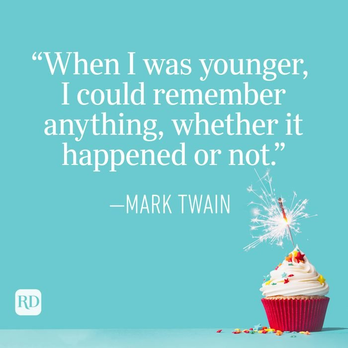 """""""When I was younger, I could remember anything, whether it happened or not."""" —Mark Twain"""