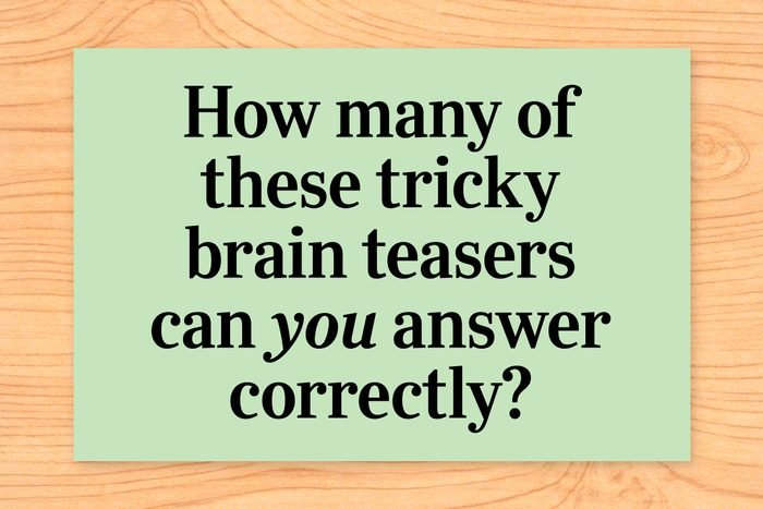 How many of these tricky brain teasers can you answer correctly?