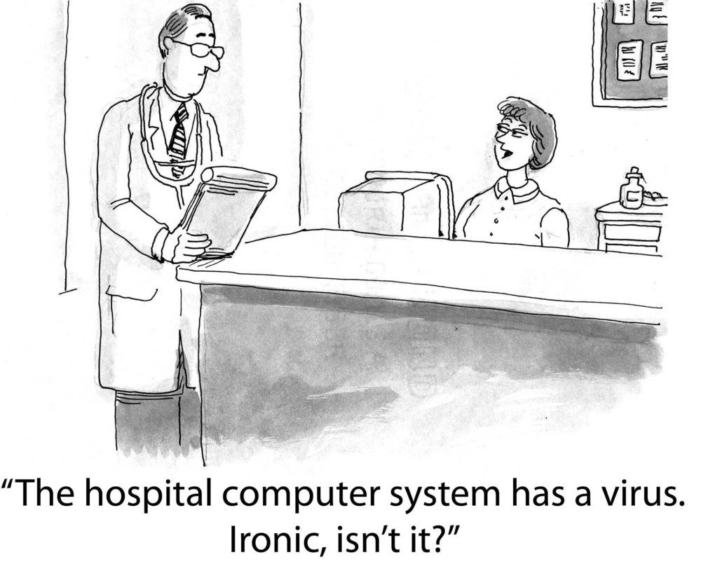 """The hospital computer has a virus. Ironic, isn't it?"""
