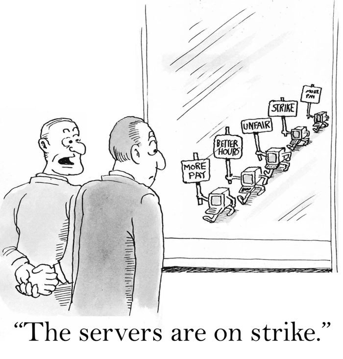 """""""The servers are on strike."""" computers on picket line."""