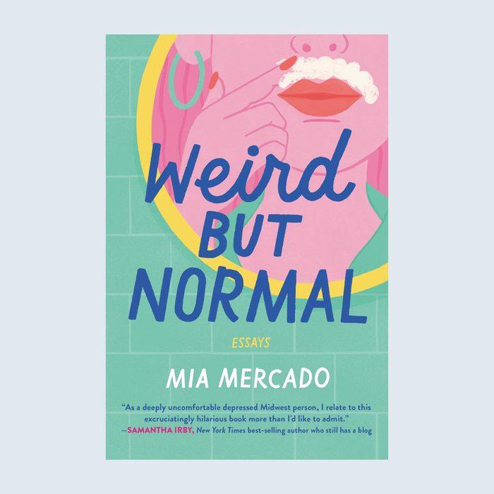Weird, But Normal: Essays