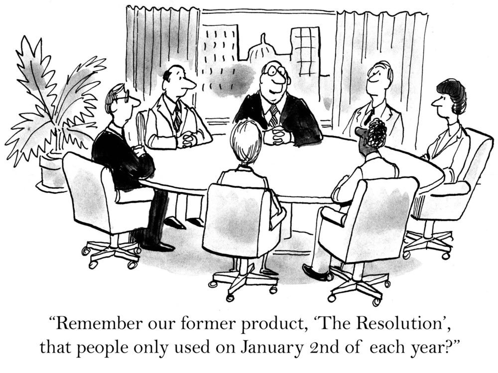 "Business people sitting around a table; text: ""Remember our former product, 'The Resolution,' that people only used on January Second of each year?"""
