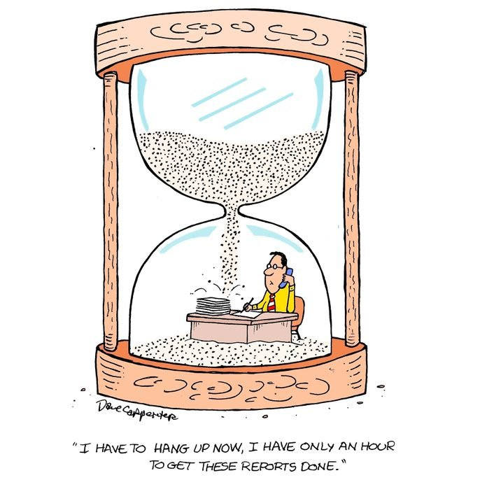 """cartoon of a man sitting at a desk within an hourglass; text reads, """"I have to hand up now, I only have an hour to get these reports done."""""""