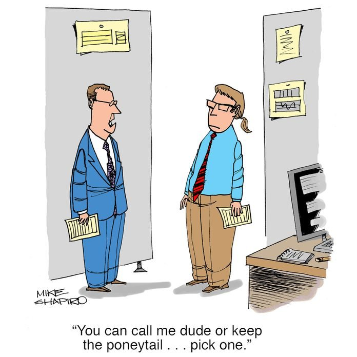 """two business men talking in an office; text reads, """"You can call me dude or keep the ponytail...pick one."""""""