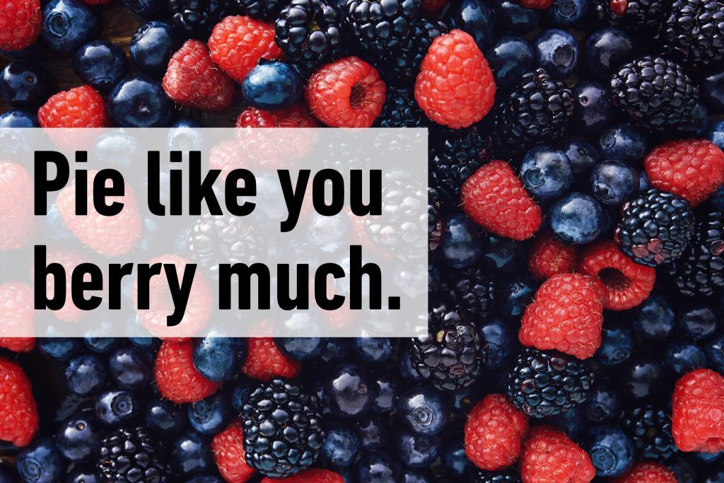 Pie like you berry much