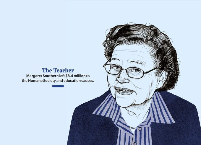The Teacher Margaret Southern left $8.4 million to the Humane Society and education causes.