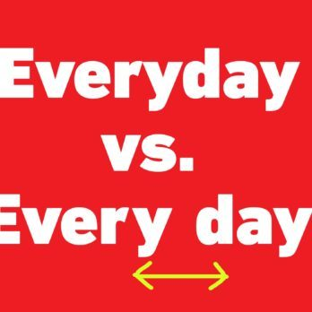 "Finally! Here's When to Use ""Everyday"" Versus ""Every Day"""