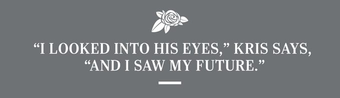 """""""I looked into his eyes,"""" Kris says, """"and I saw my future."""""""