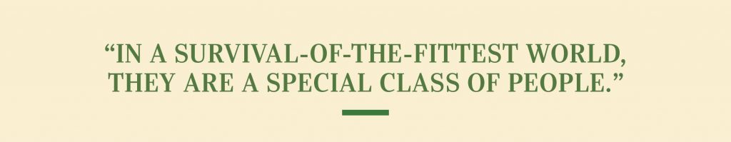 """""""In a survival-of- the-fittest world, they are a special class of people."""""""