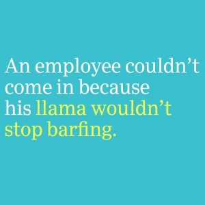 The 60 Most Ridiculous Excuses People Actually Used to Get out of Work