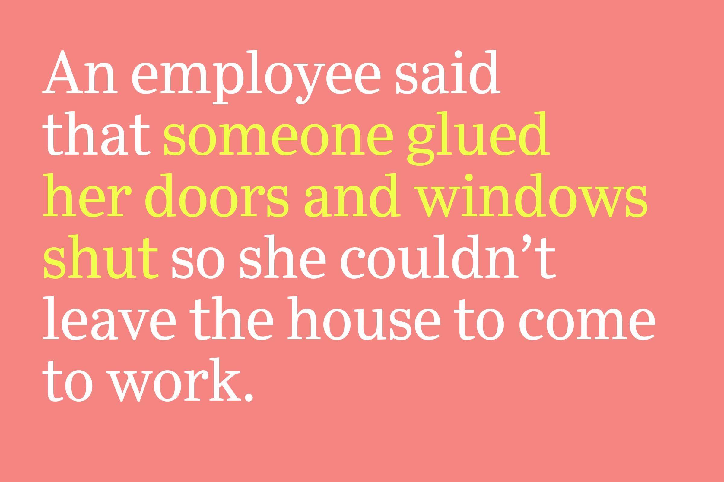 someone glued her doors shut