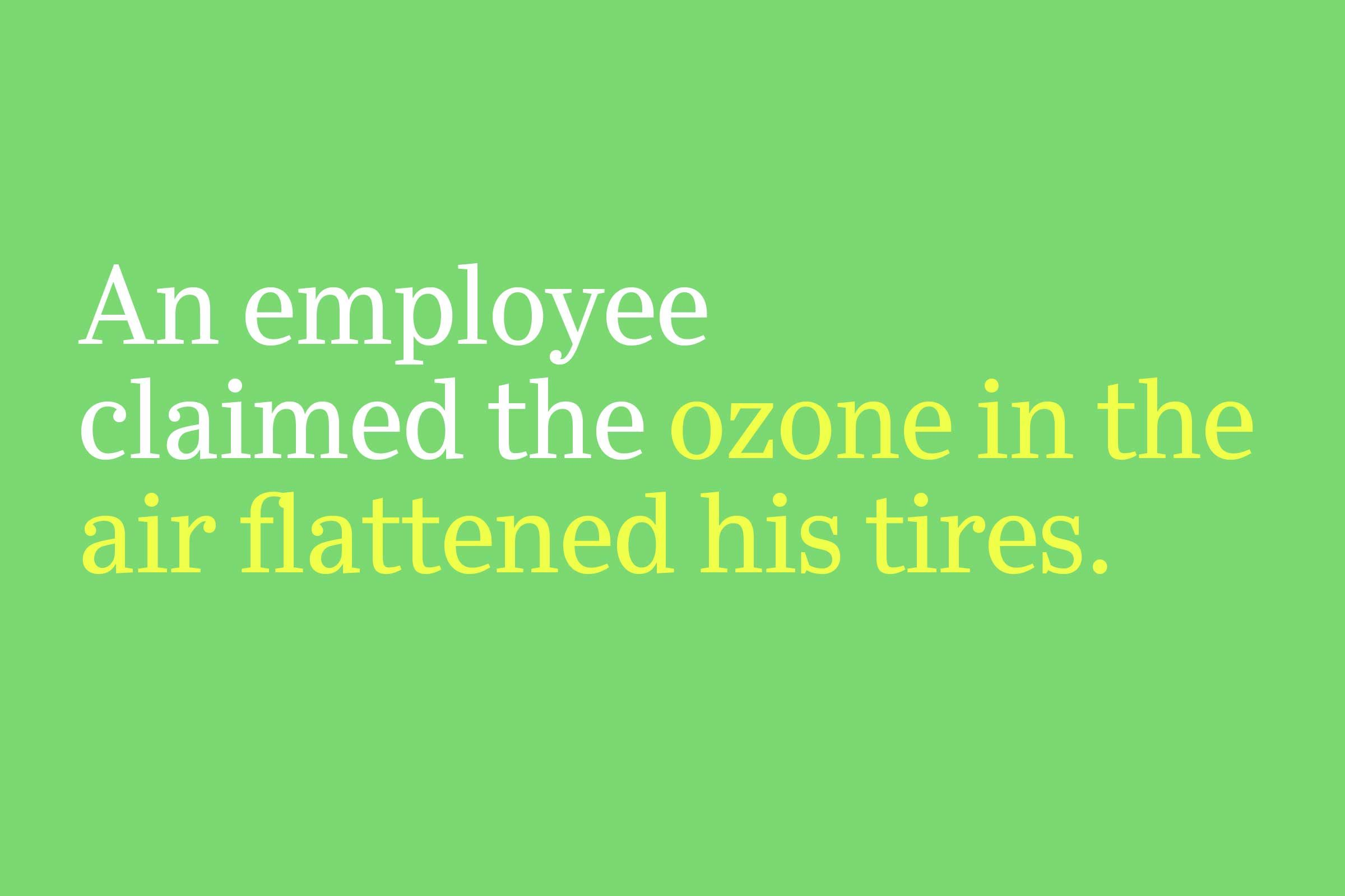 ozone in the air flattened his tires