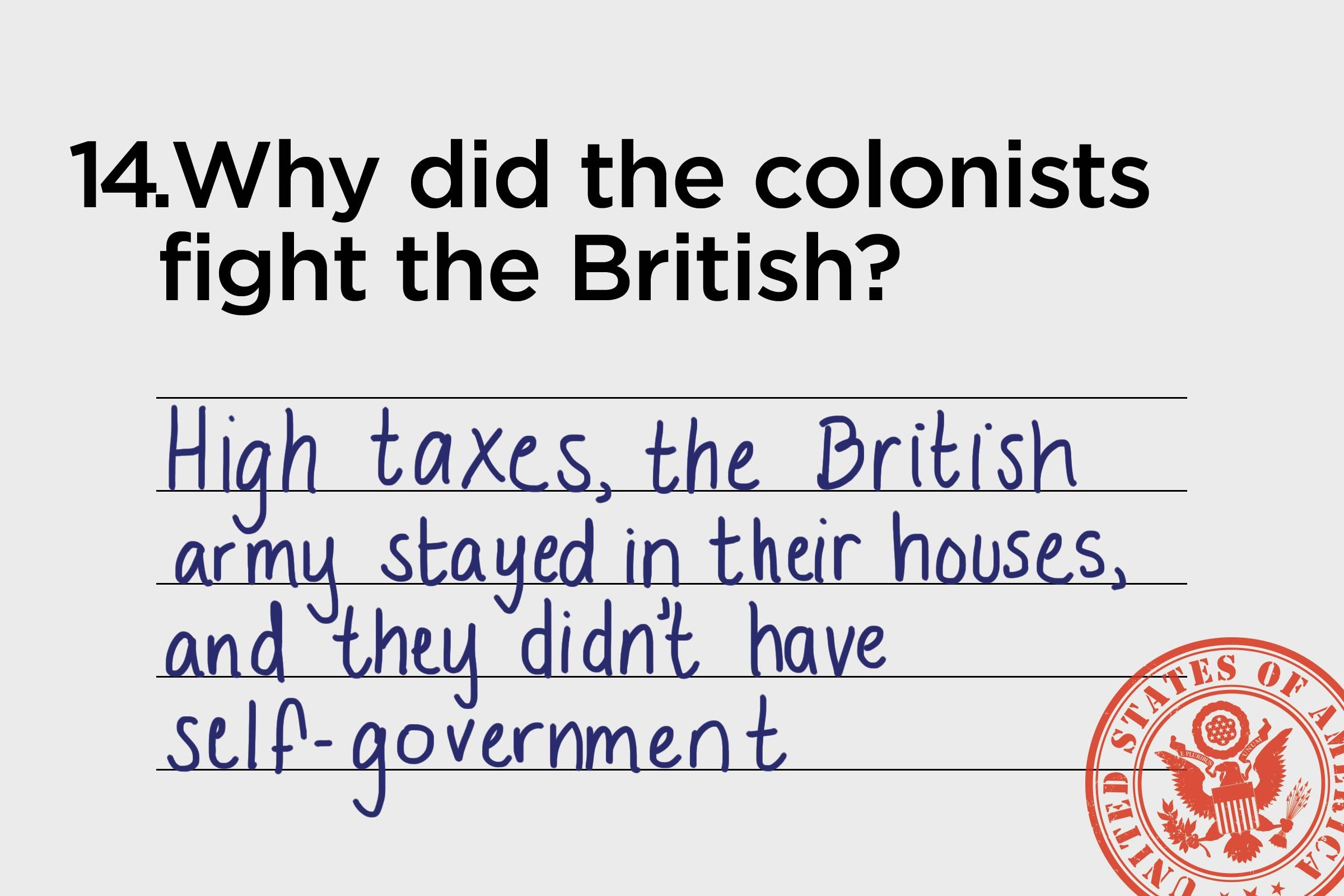 high taxes, the british army stayed in their houses