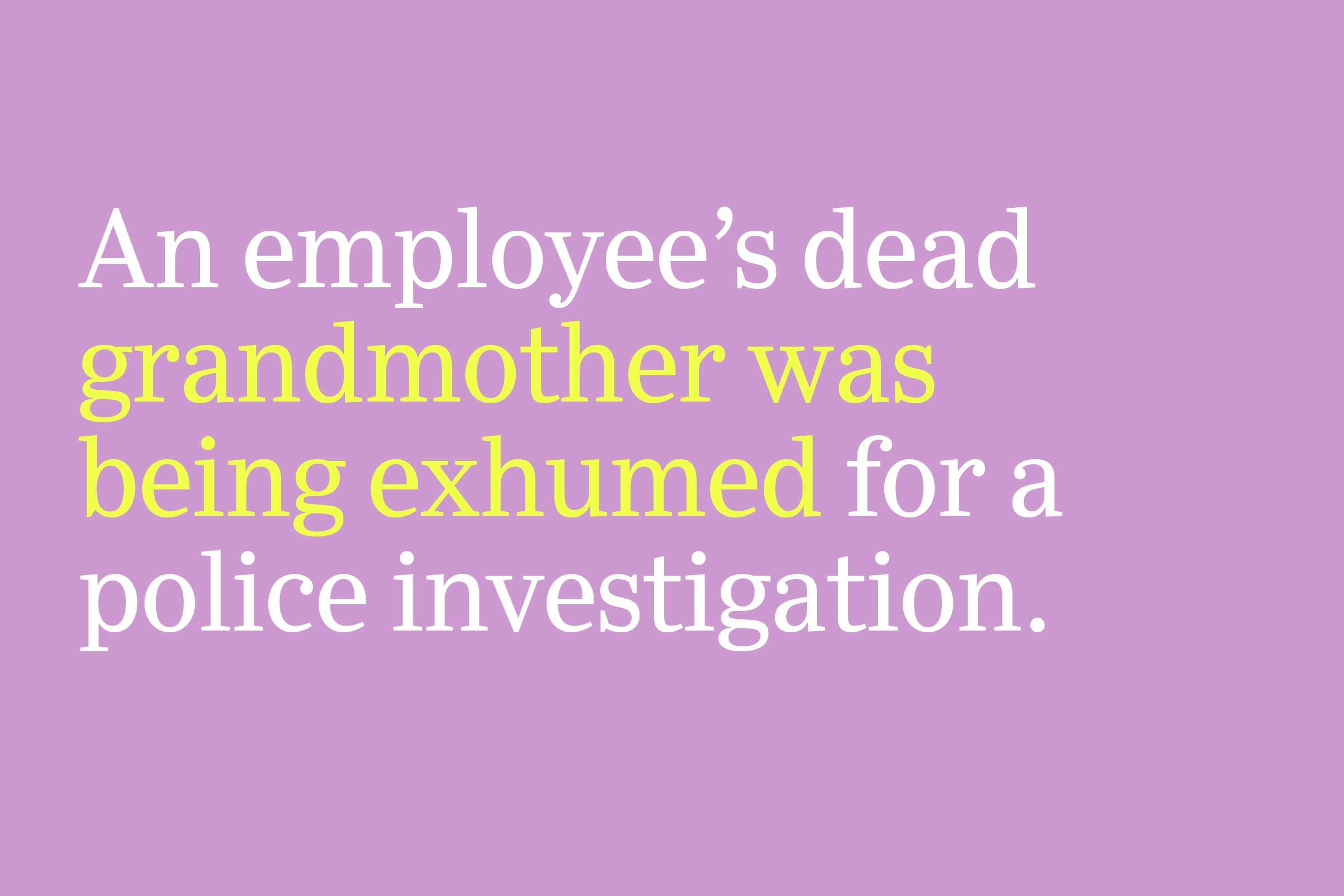 grandmother was being exhumed
