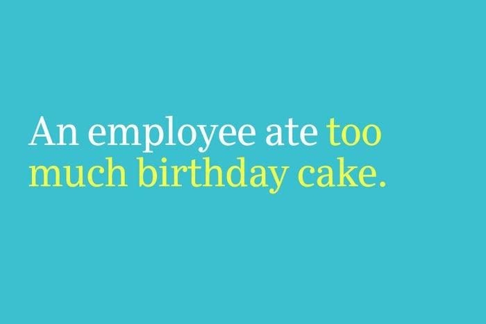 too much birthday cake