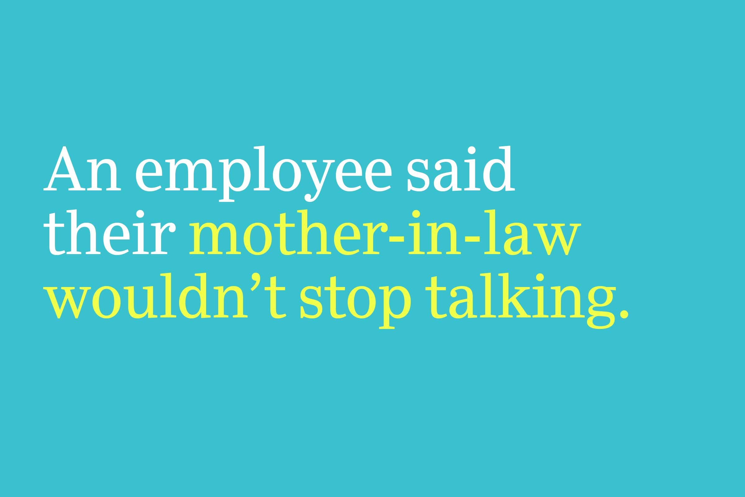 mother-in-law wouldn't stop talking