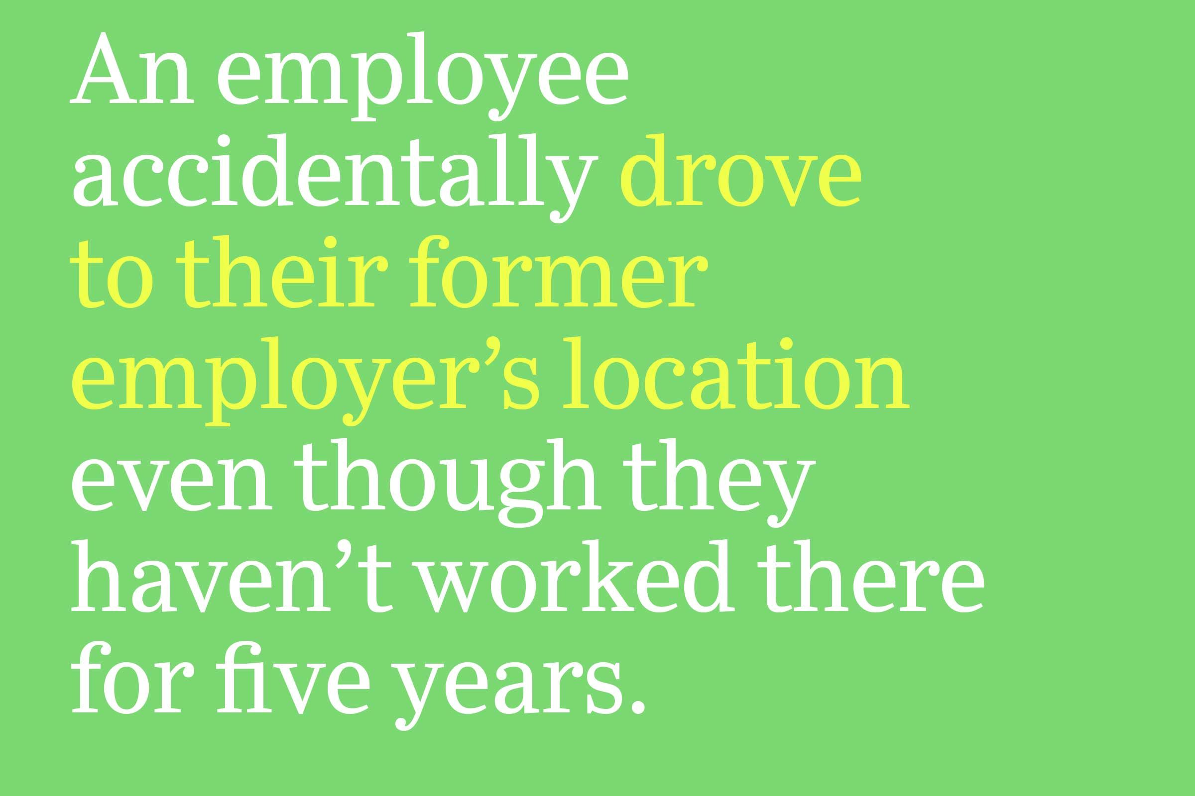 drove to their former employer's location