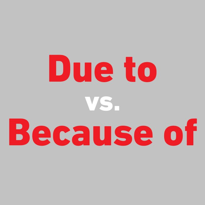 due to vs. because of