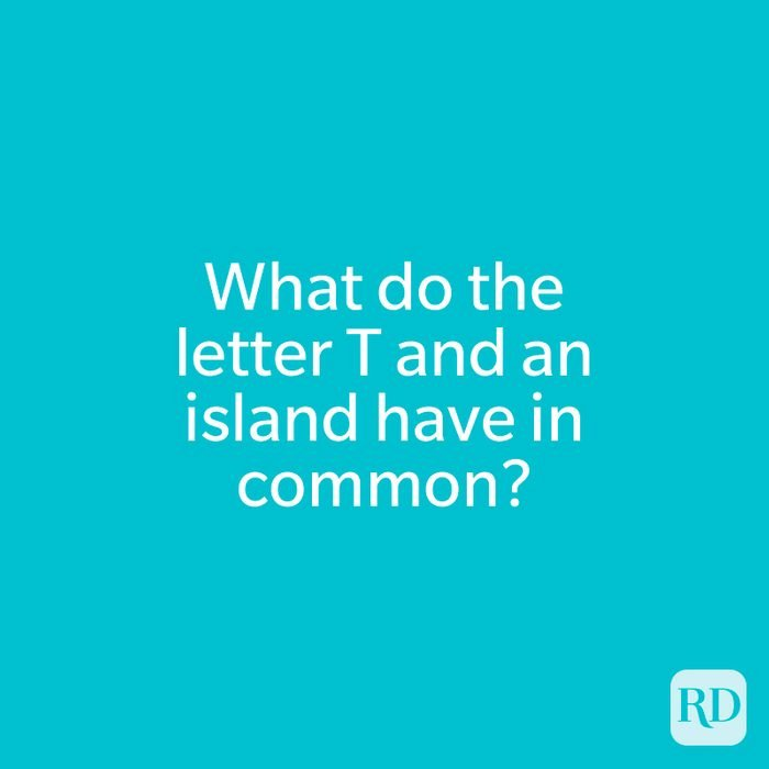What do the letter T and an island have in common?