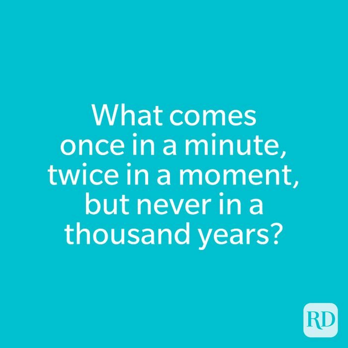 What comes once in a minute, twice in a moment, but never in a thousand years?