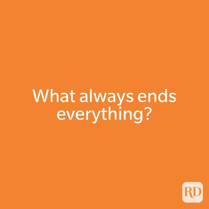 What always ends everything?