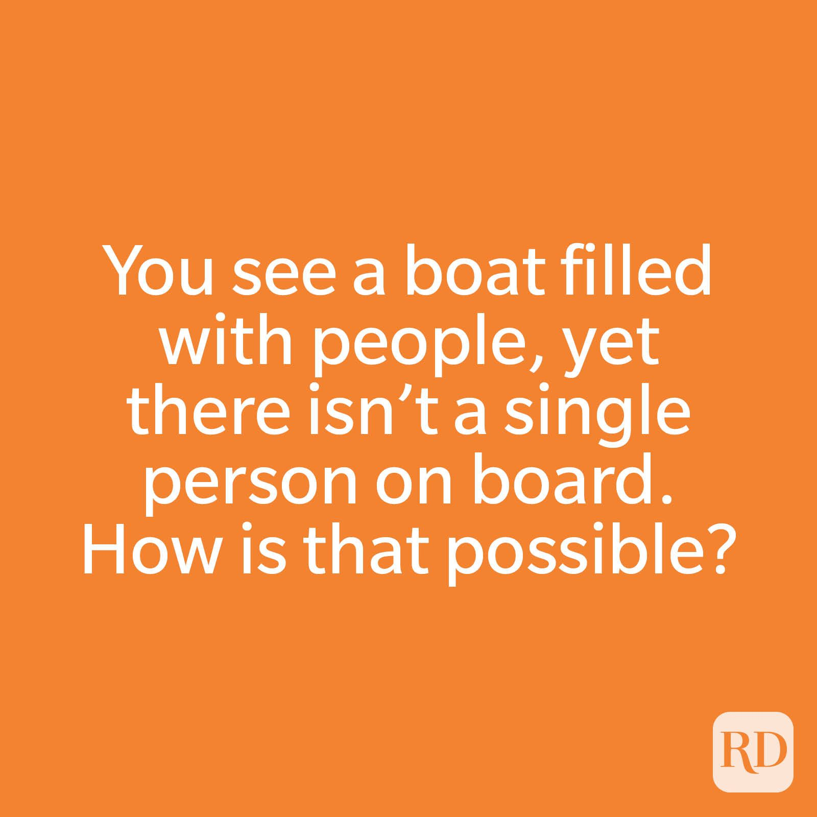 You see a boat filled with people, yet there isn't a single person on board. How is that possible?
