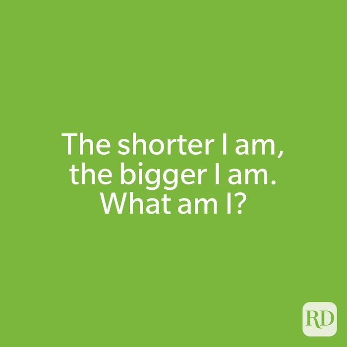 The shorter I am, the bigger I am. What am I?