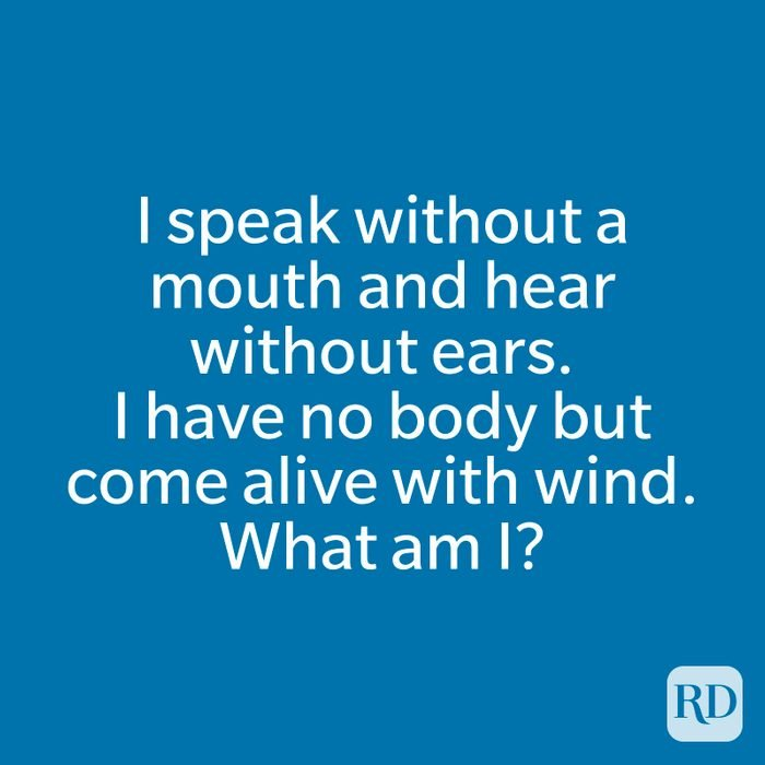 I speak without a mouth and hear without ears. I have no body but come alive with wind. What am I?