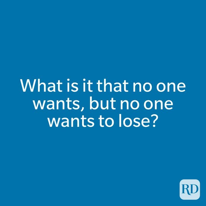 What is it that no one wants, but no one wants to lose?