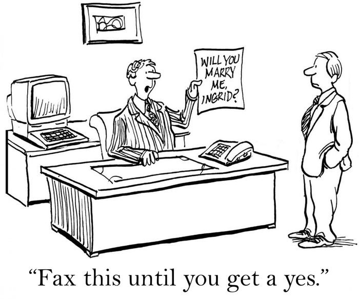 """""""Fax this until you get a yes."""" cartoon"""