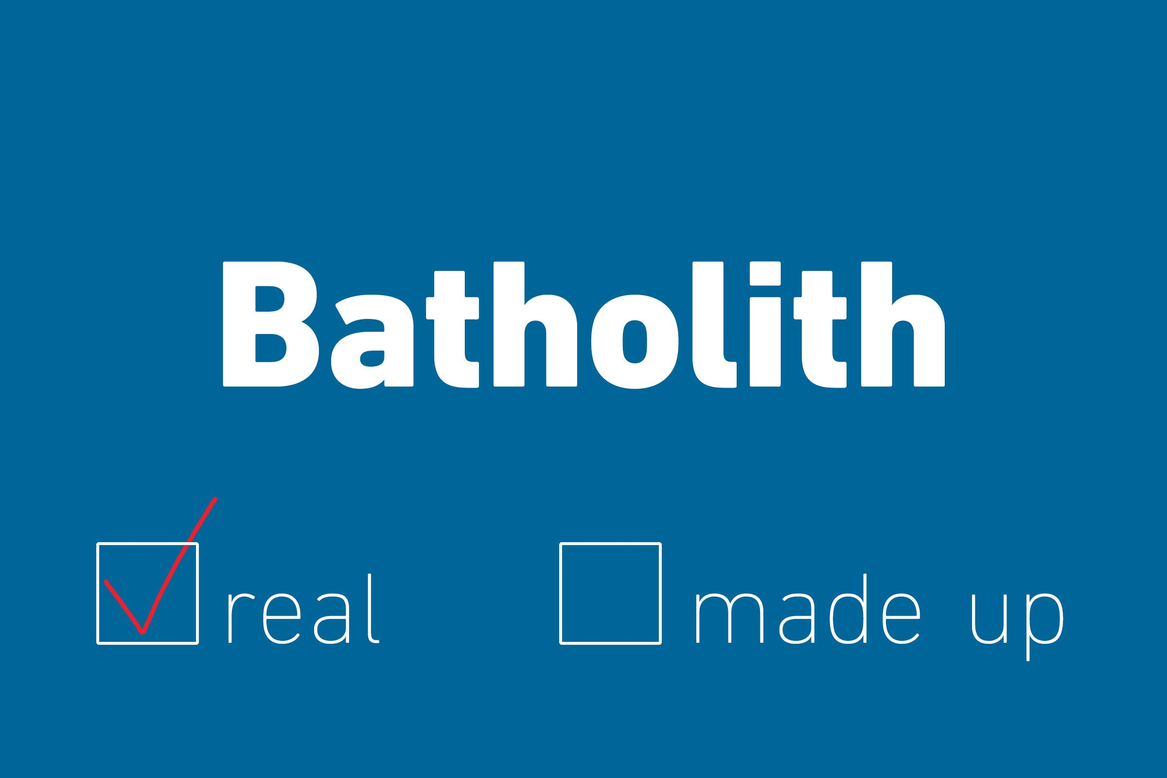 batholith real