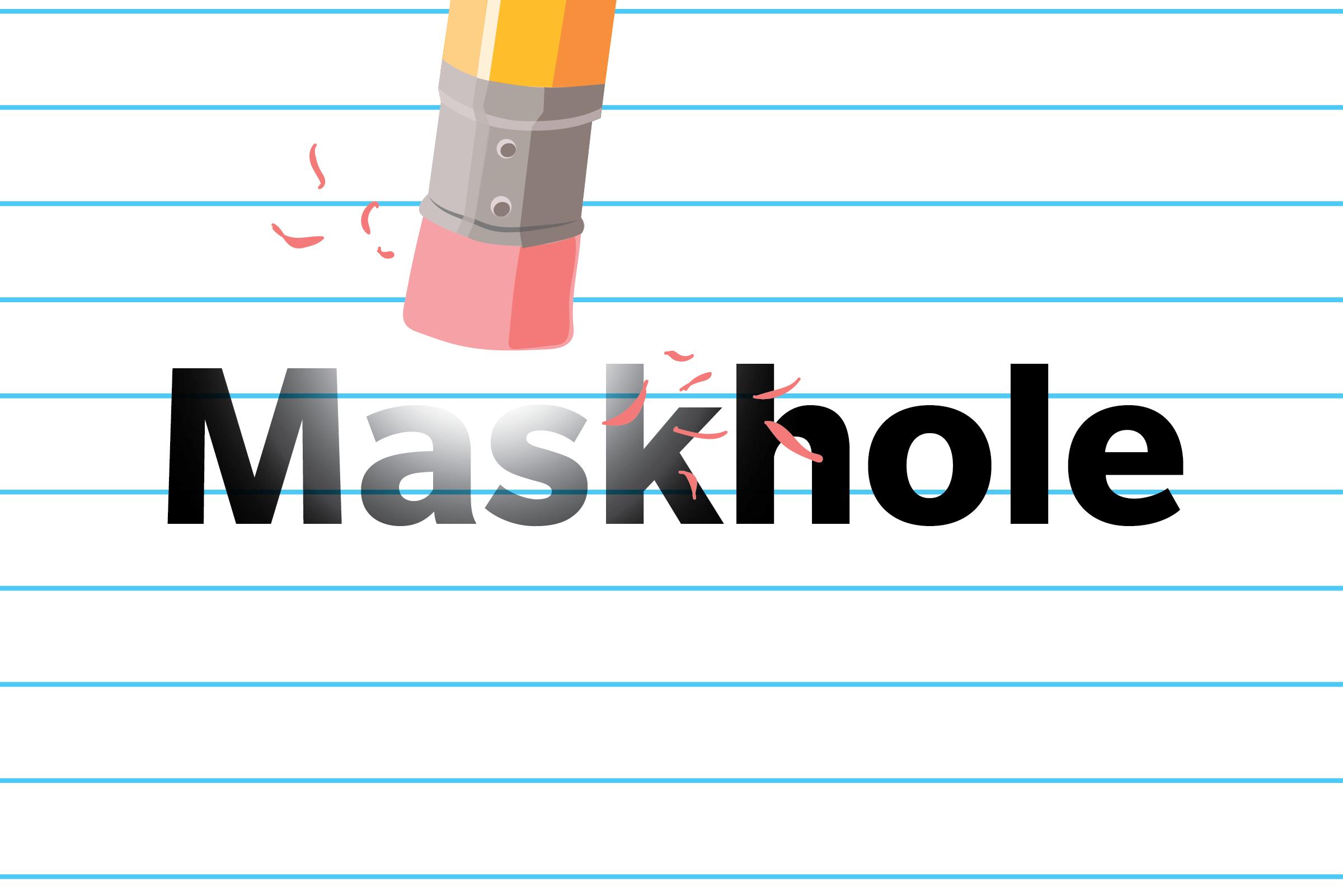 Maskhole