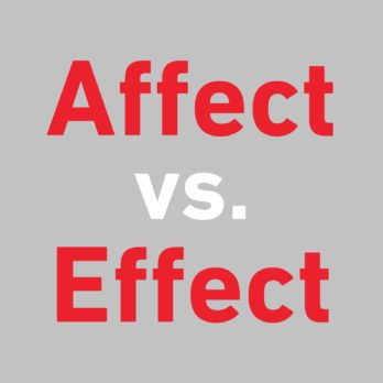 Affect vs. Effect: What's the Difference?