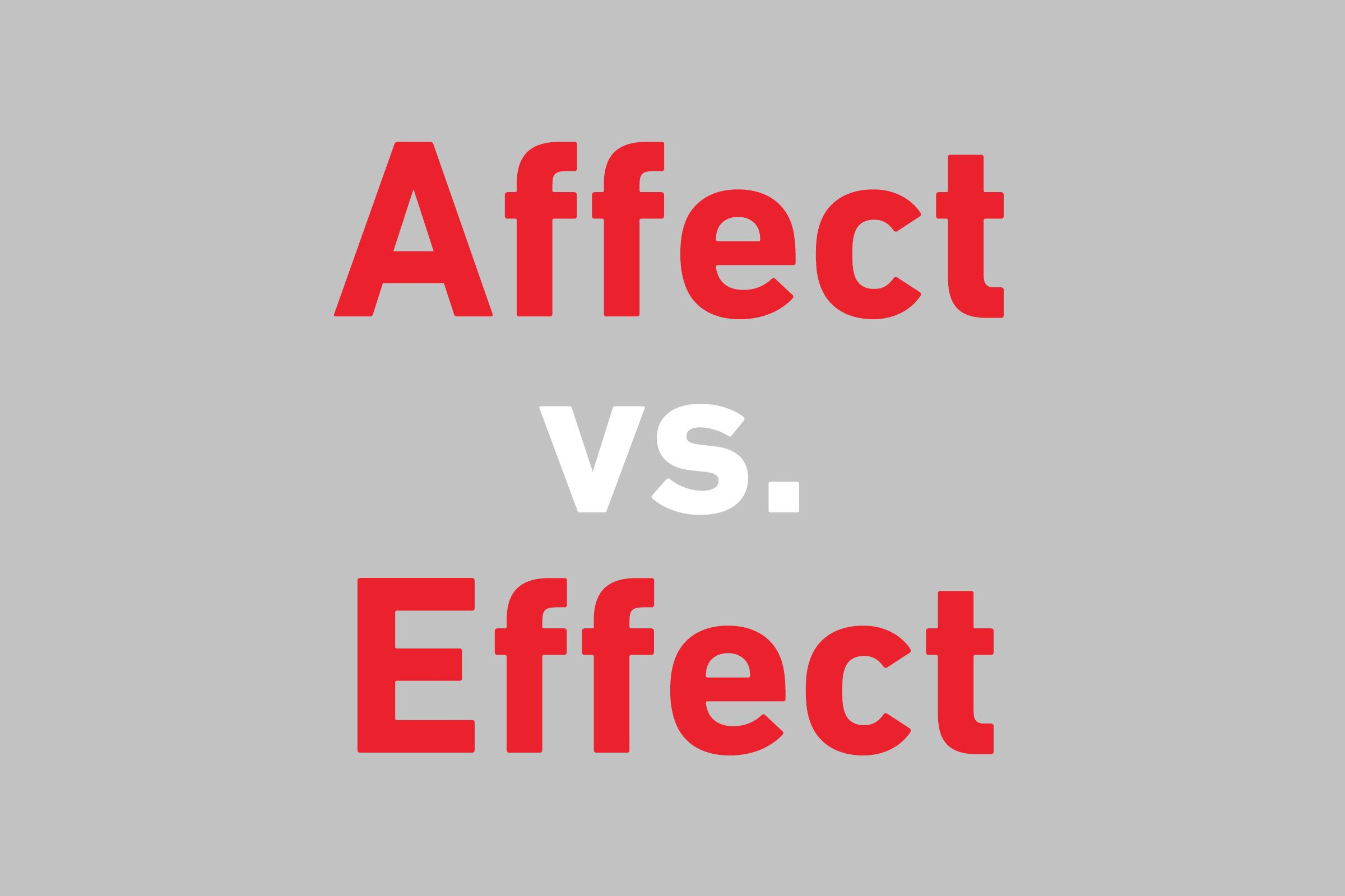 This Is The Difference Between Affect Vs Effect Reader S Digest