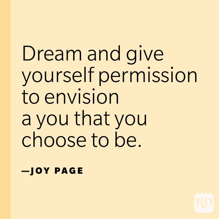 """""""Dream and give yourself permission to envision a you that you choose to be."""" —Joy Page."""