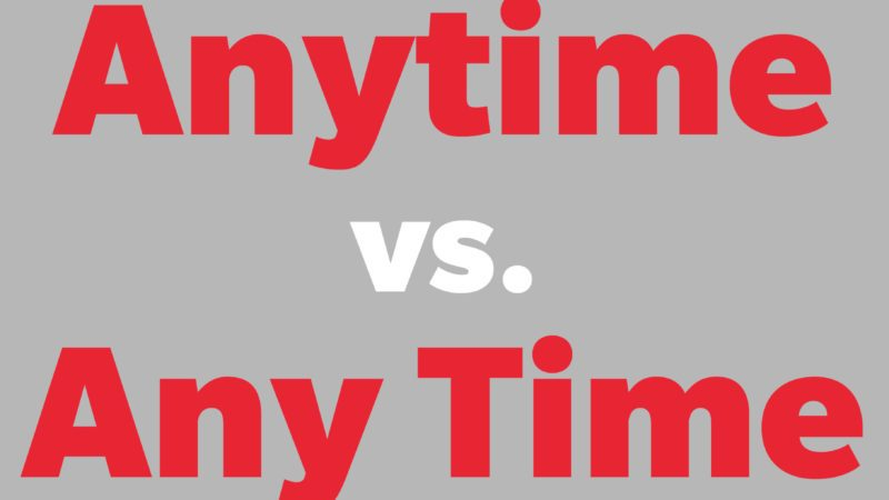 anytime vs any time