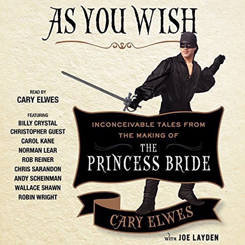 As You Wish:Inconceivable Tales from the Making of The Princess Bride