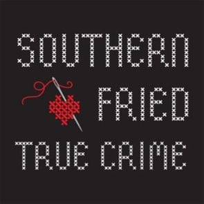 southern fried true crime podcast