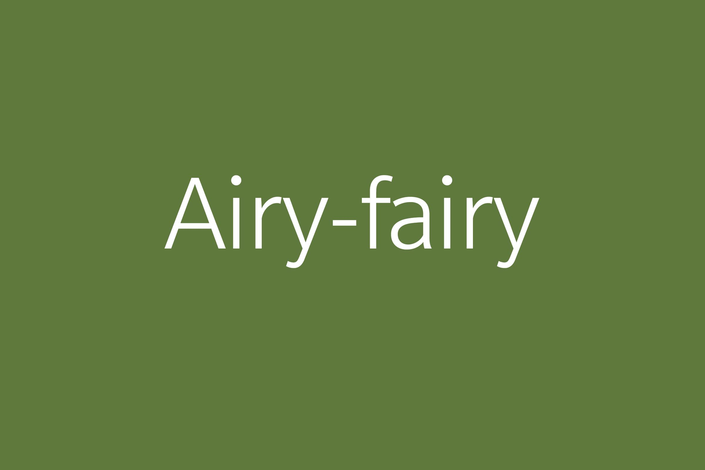 airy-fairy funny word funny words to say