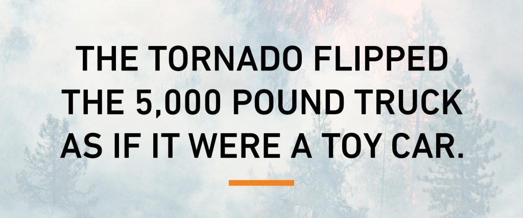 text the tornado flipped the 5000 pound truck as if if were a toy car